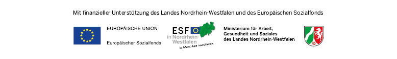 Logo der EU, des ESF und des MAGS Logo der Europäischen Union, des ESF in NRW und des Ministeriums für Arbeit, Gesundheit und Soziales des Landes Nordrhein-Westfalen. Mit finanzieller Unterstützung des Landes Nordrhein-Westfalen und des Europäischen Sozialfonds